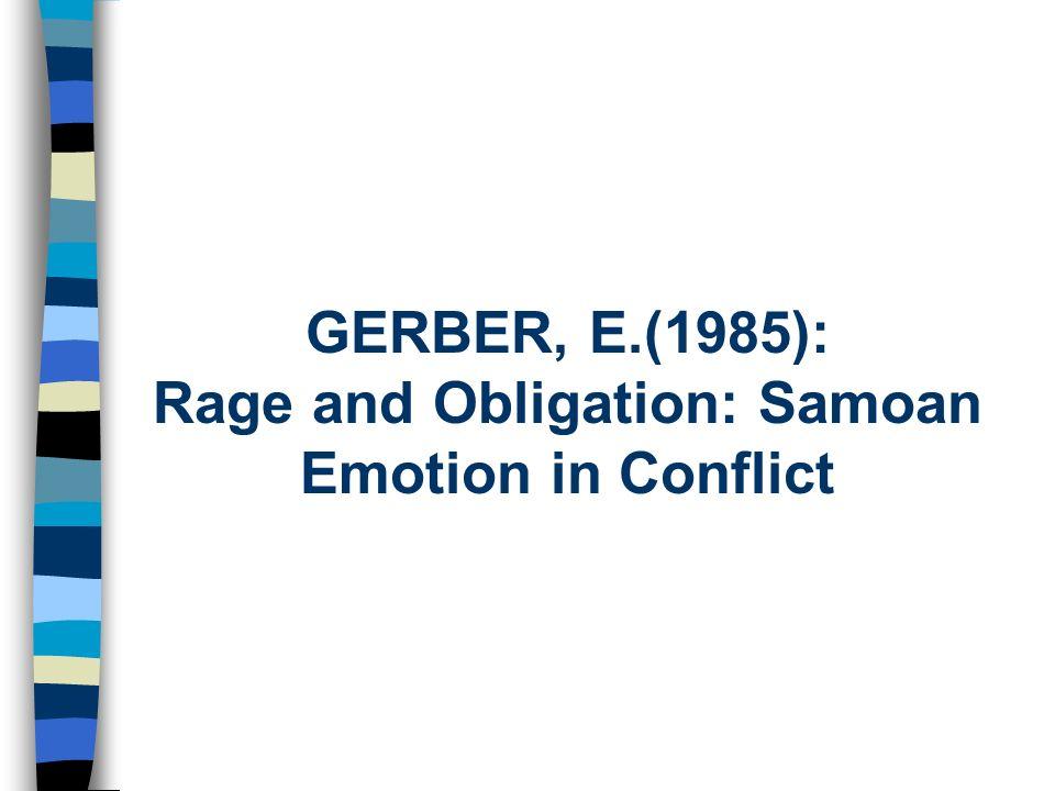 GERBER, E.(1985): Rage and Obligation: Samoan Emotion in Conflict