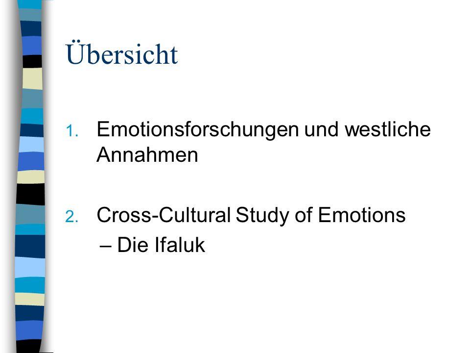 Übersicht Emotionsforschungen und westliche Annahmen