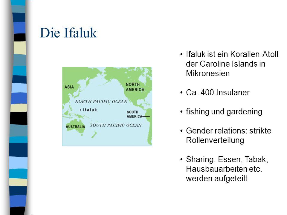 Die Ifaluk Ifaluk ist ein Korallen-Atoll der Caroline Islands in Mikronesien. Ca. 400 Insulaner. fishing und gardening.
