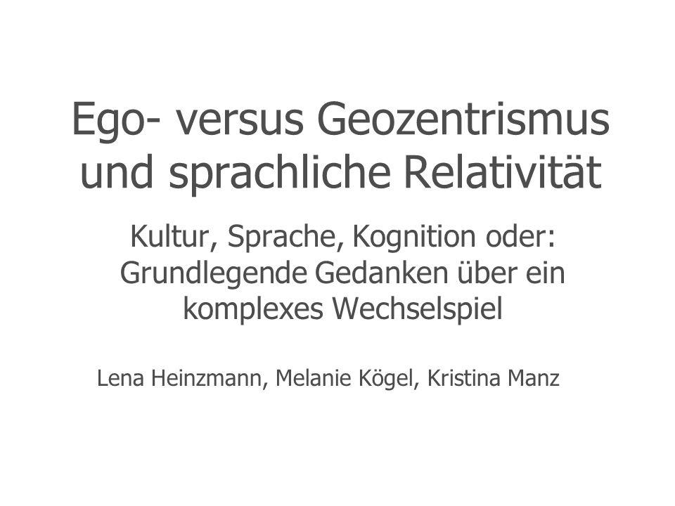 Ego- versus Geozentrismus und sprachliche Relativität