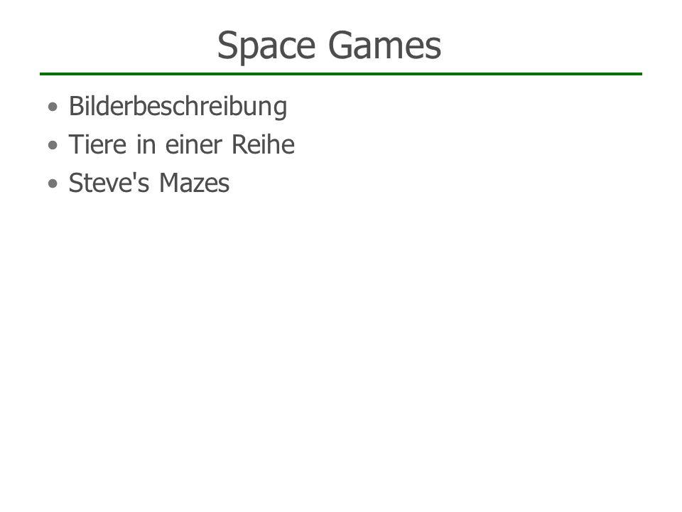 Space Games Bilderbeschreibung Tiere in einer Reihe Steve s Mazes