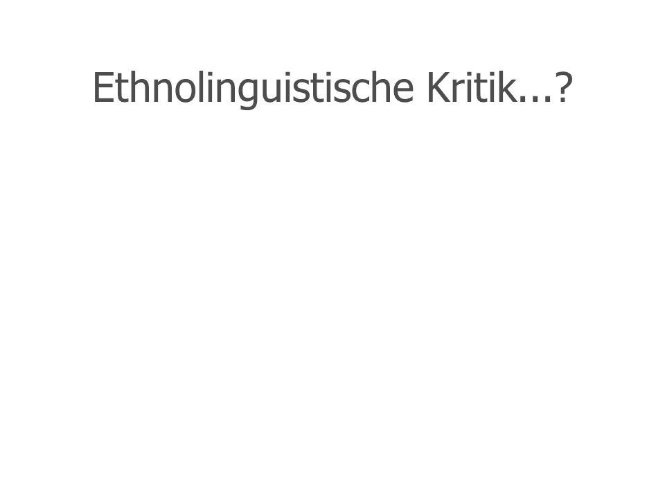Ethnolinguistische Kritik...