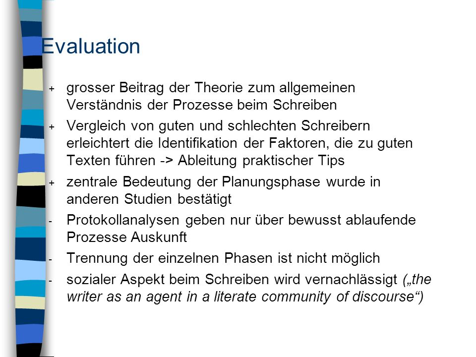 Evaluation grosser Beitrag der Theorie zum allgemeinen Verständnis der Prozesse beim Schreiben.