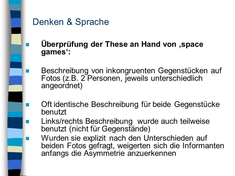 Denken & Sprache Überprüfung der These an Hand von 'space games':