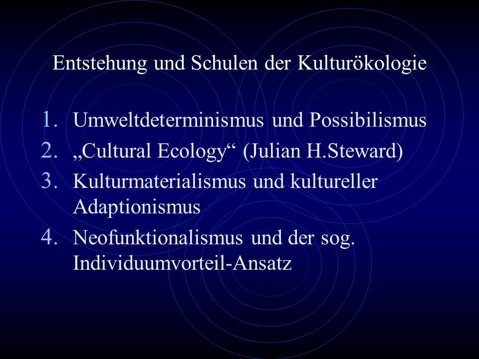 Entstehung und Schulen der Kulturökologie