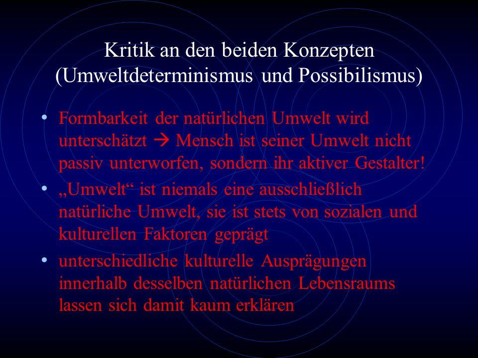 Kritik an den beiden Konzepten (Umweltdeterminismus und Possibilismus)