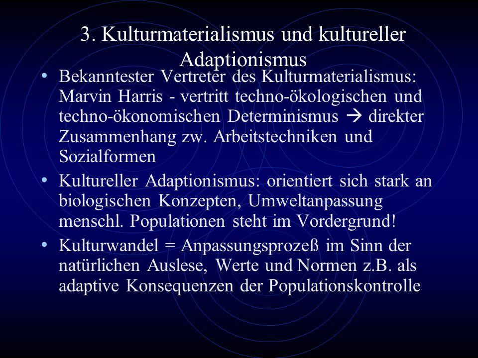 3. Kulturmaterialismus und kultureller Adaptionismus