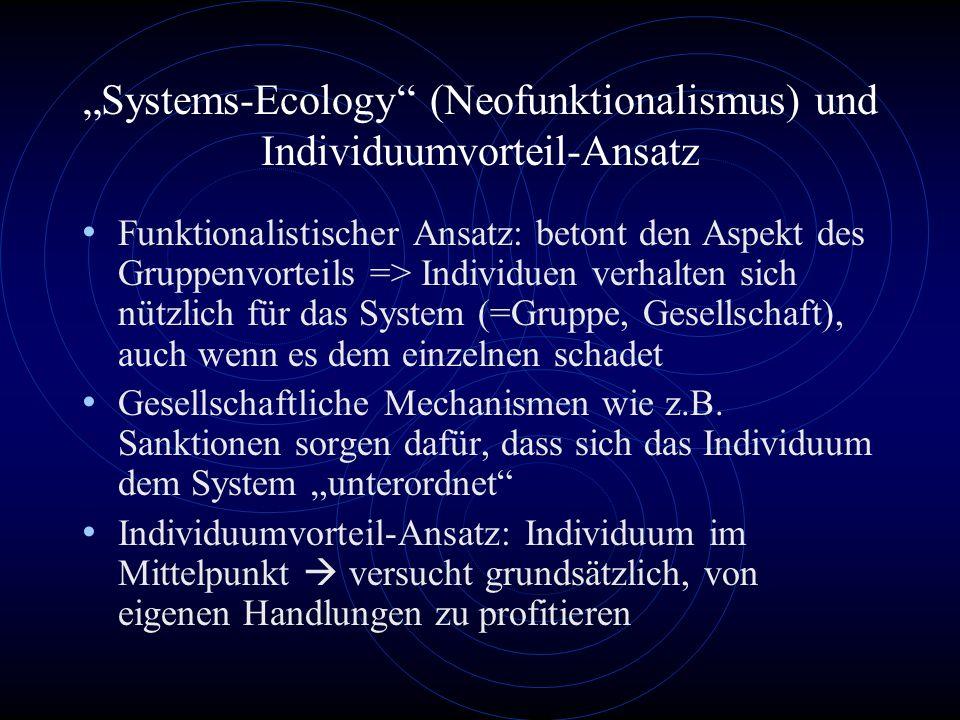 """""""Systems-Ecology (Neofunktionalismus) und Individuumvorteil-Ansatz"""