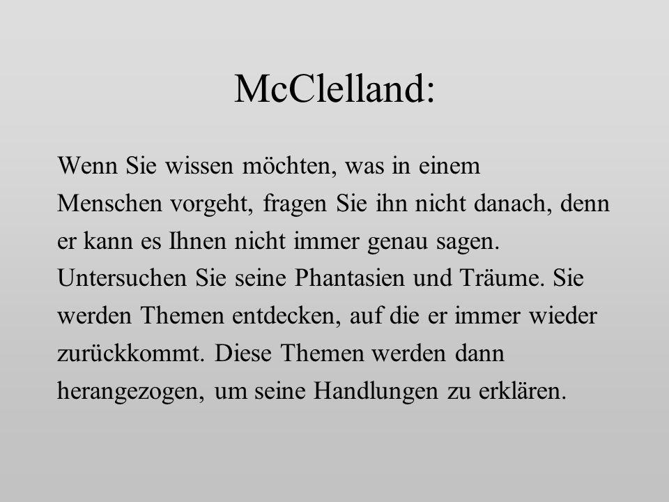 McClelland: Wenn Sie wissen möchten, was in einem