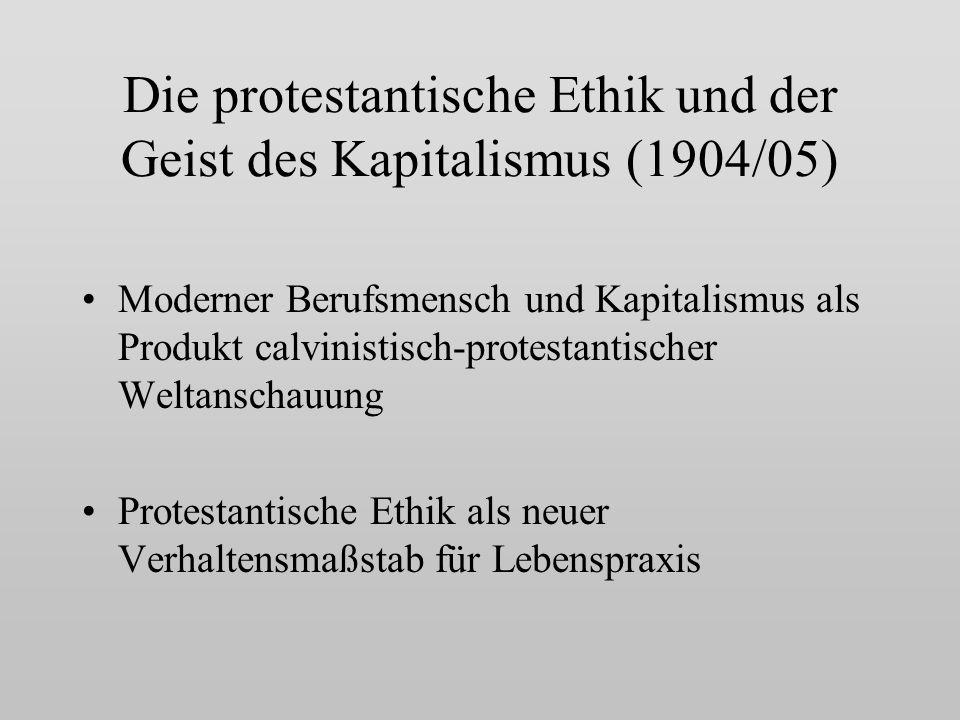 Die protestantische Ethik und der Geist des Kapitalismus (1904/05)