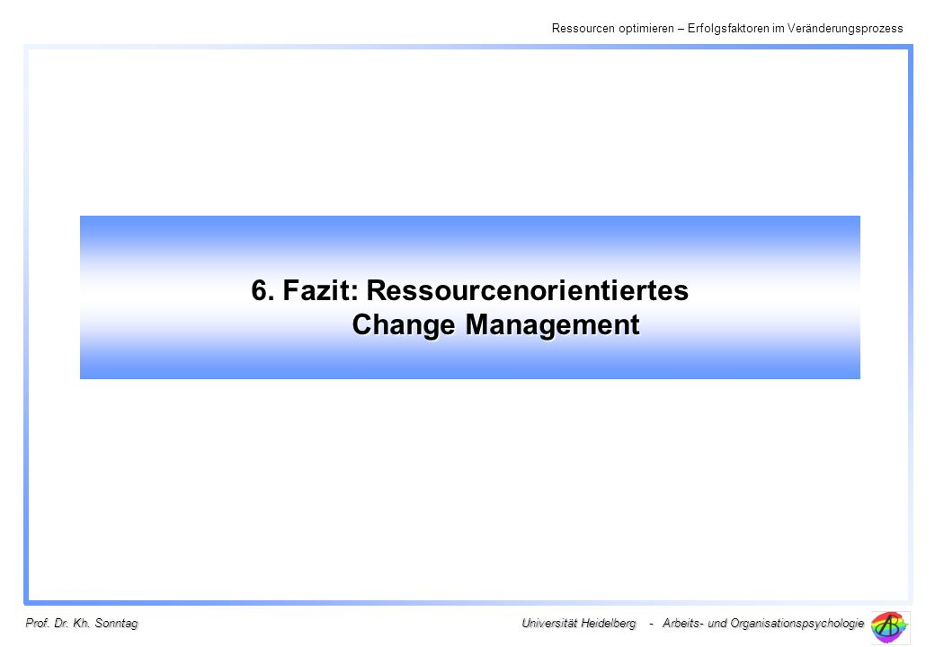 6. Fazit: Ressourcenorientiertes Change Management