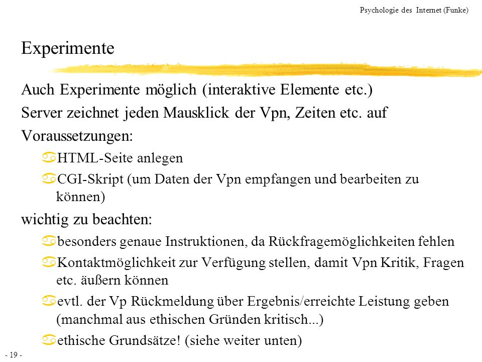 Experimente Auch Experimente möglich (interaktive Elemente etc.)