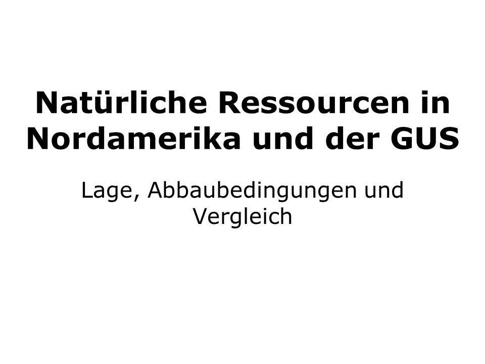 Natürliche Ressourcen in Nordamerika und der GUS