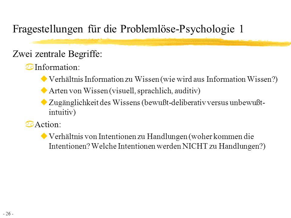 Fragestellungen für die Problemlöse-Psychologie 1