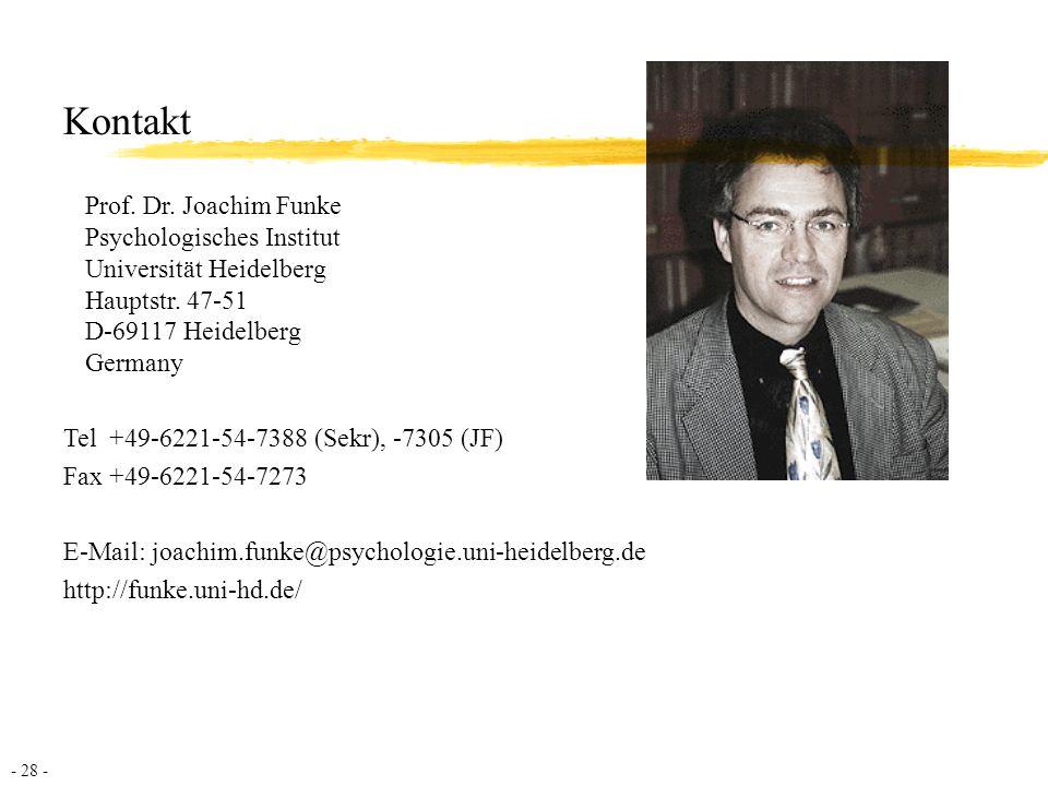 Kontakt Prof. Dr. Joachim Funke Psychologisches Institut Universität Heidelberg Hauptstr. 47-51 D-69117 Heidelberg Germany.