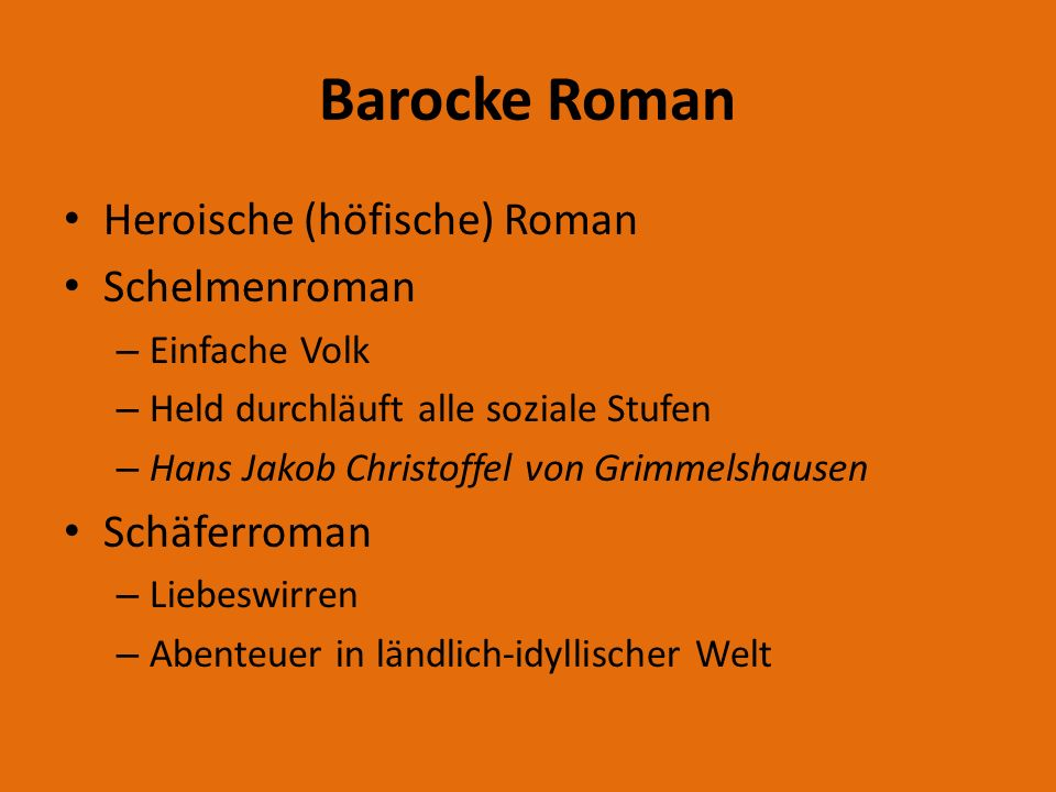 Barocke Roman Heroische (höfische) Roman Schelmenroman Schäferroman