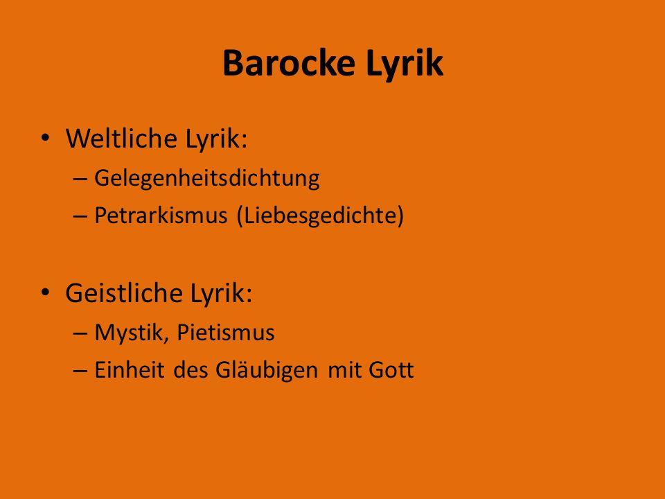 Barocke Lyrik Weltliche Lyrik: Geistliche Lyrik: Gelegenheitsdichtung