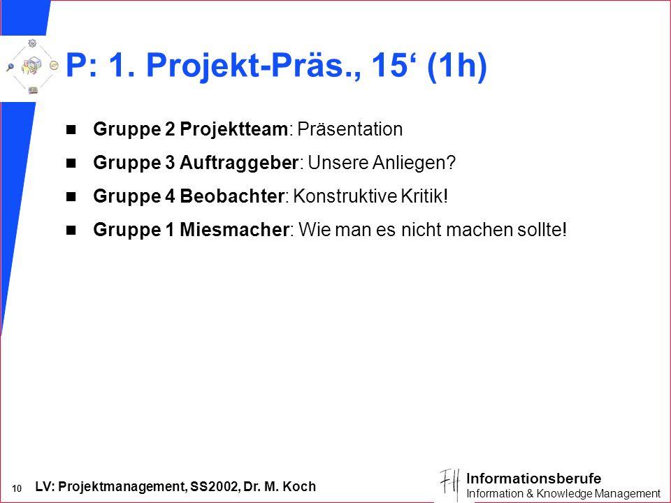 P: 1. Projekt-Präs., 15' (1h) Gruppe 2 Projektteam: Präsentation