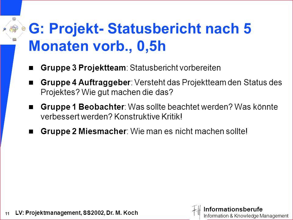 G: Projekt- Statusbericht nach 5 Monaten vorb., 0,5h