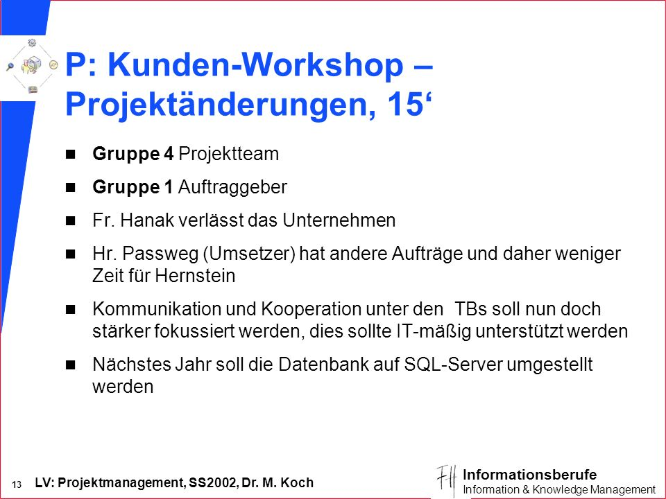 P: Kunden-Workshop – Projektänderungen, 15'