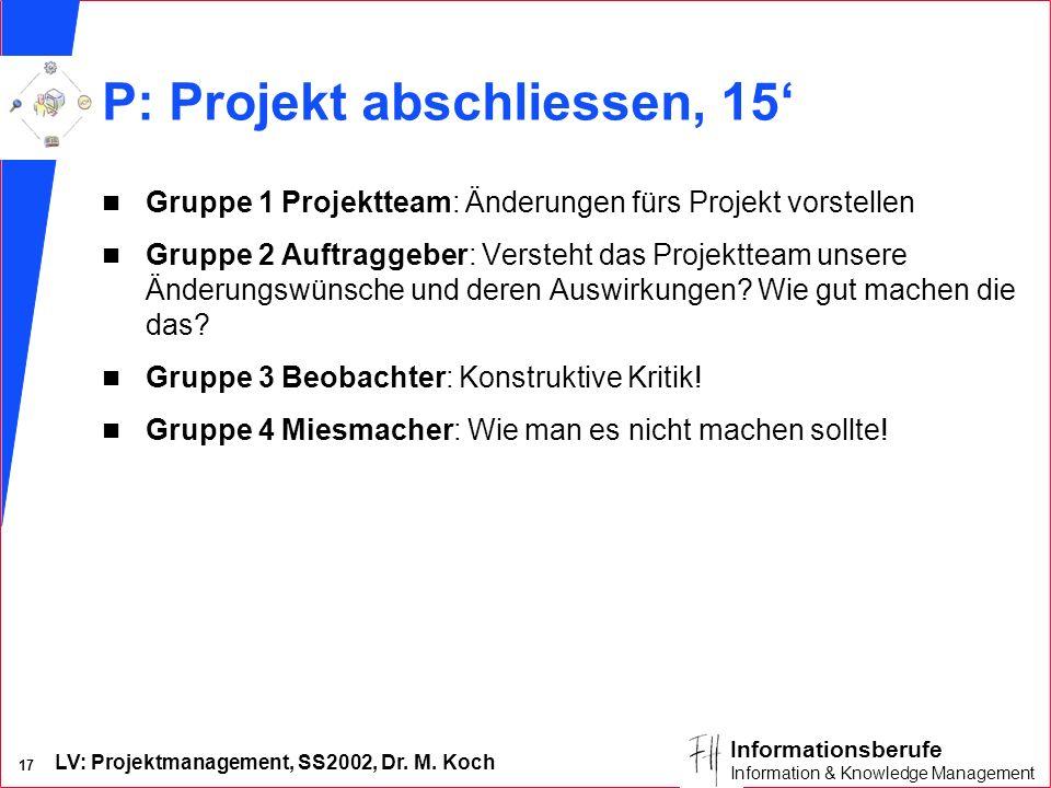 P: Projekt abschliessen, 15'