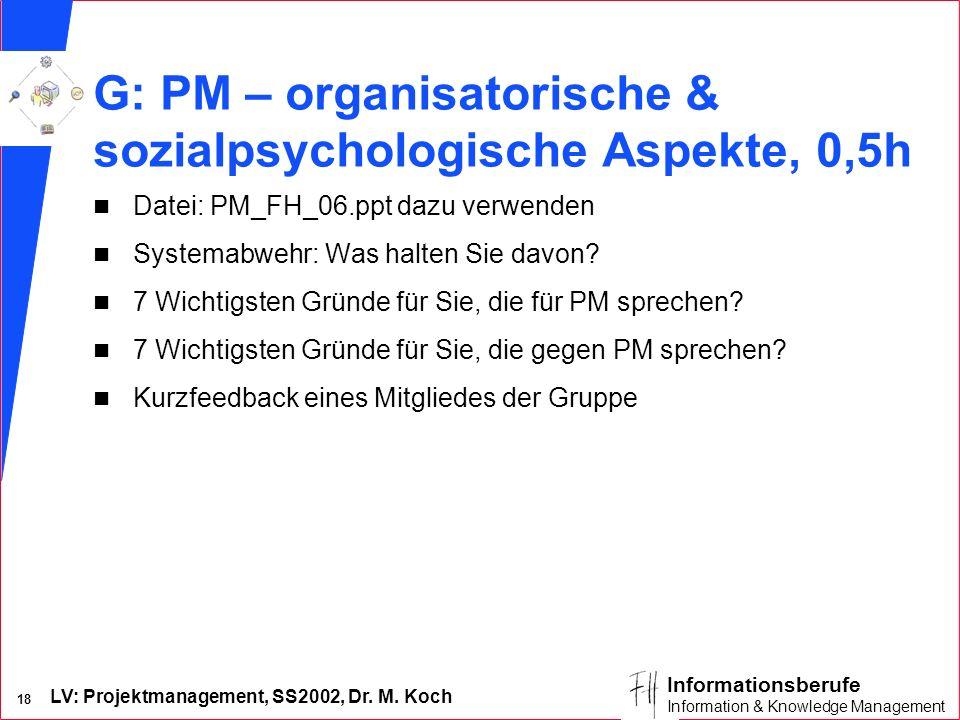 G: PM – organisatorische & sozialpsychologische Aspekte, 0,5h