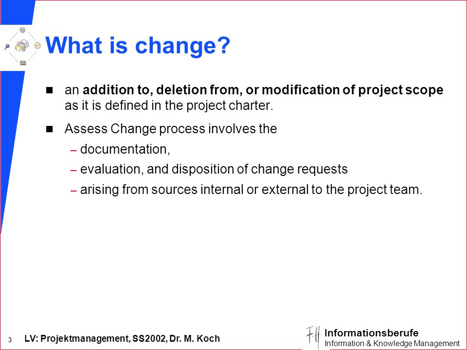 What is change an addition to, deletion from, or modification of project scope as it is defined in the project charter.