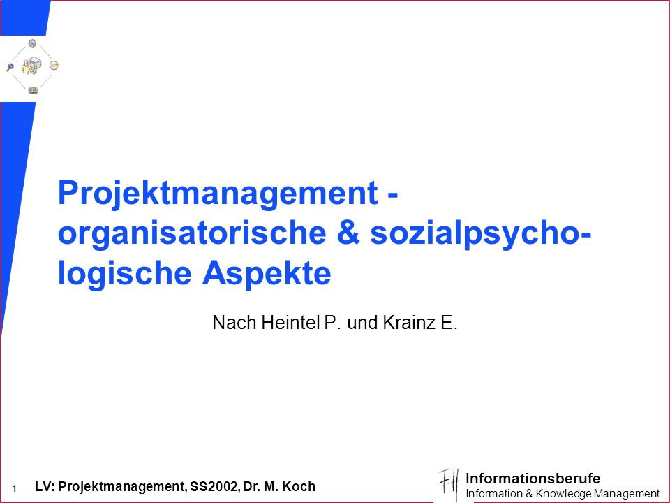 Projektmanagement - organisatorische & sozialpsycho-logische Aspekte