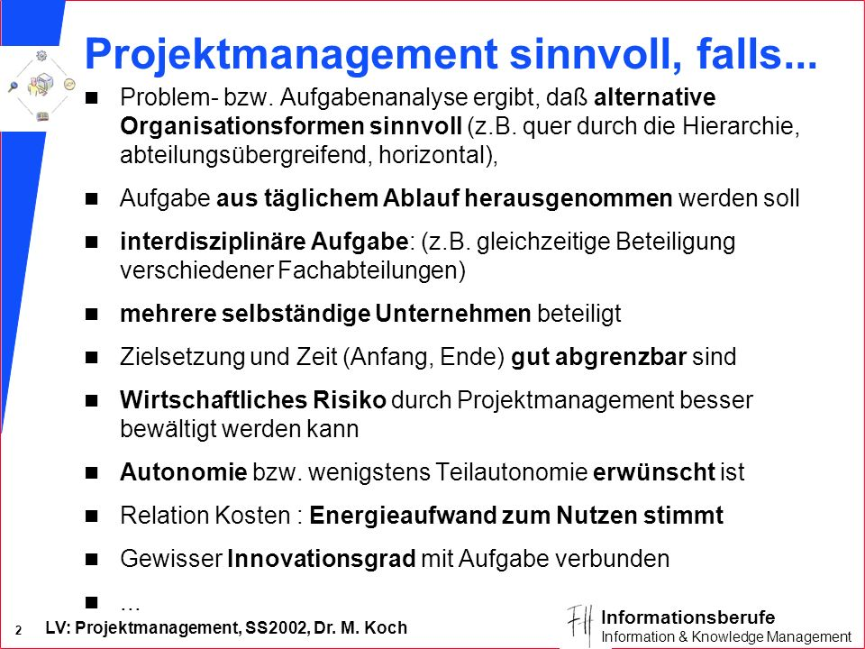 Projektmanagement sinnvoll, falls...