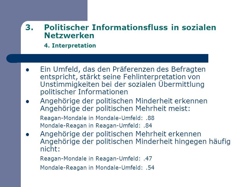 Politischer Informationsfluss in sozialen Netzwerken 4. Interpretation