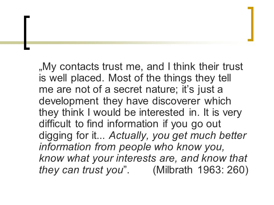 """My contacts trust me, and I think their trust is well placed"