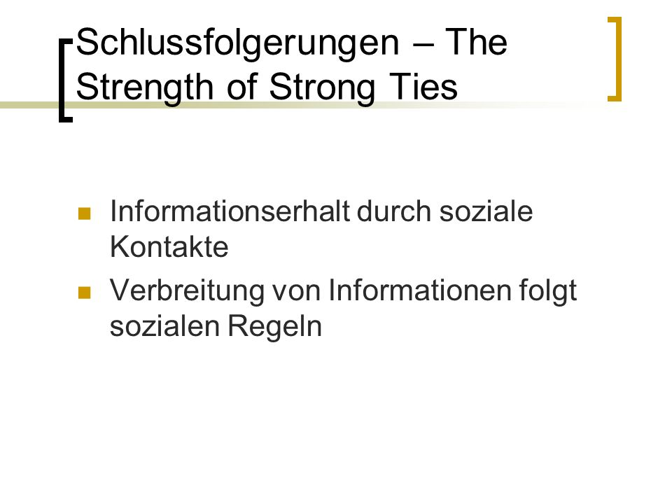 Schlussfolgerungen – The Strength of Strong Ties