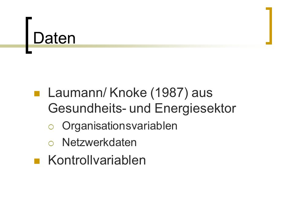 Daten Laumann/ Knoke (1987) aus Gesundheits- und Energiesektor