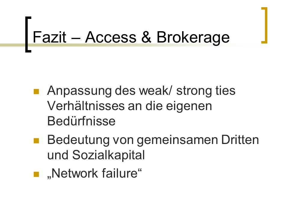 Fazit – Access & Brokerage