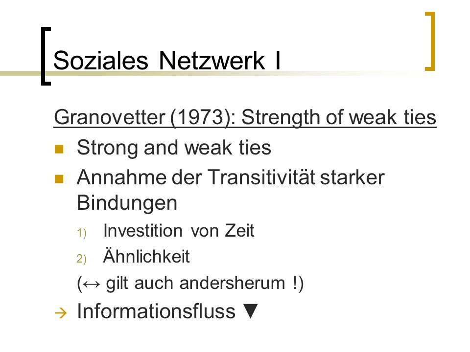 Soziales Netzwerk I Granovetter (1973): Strength of weak ties