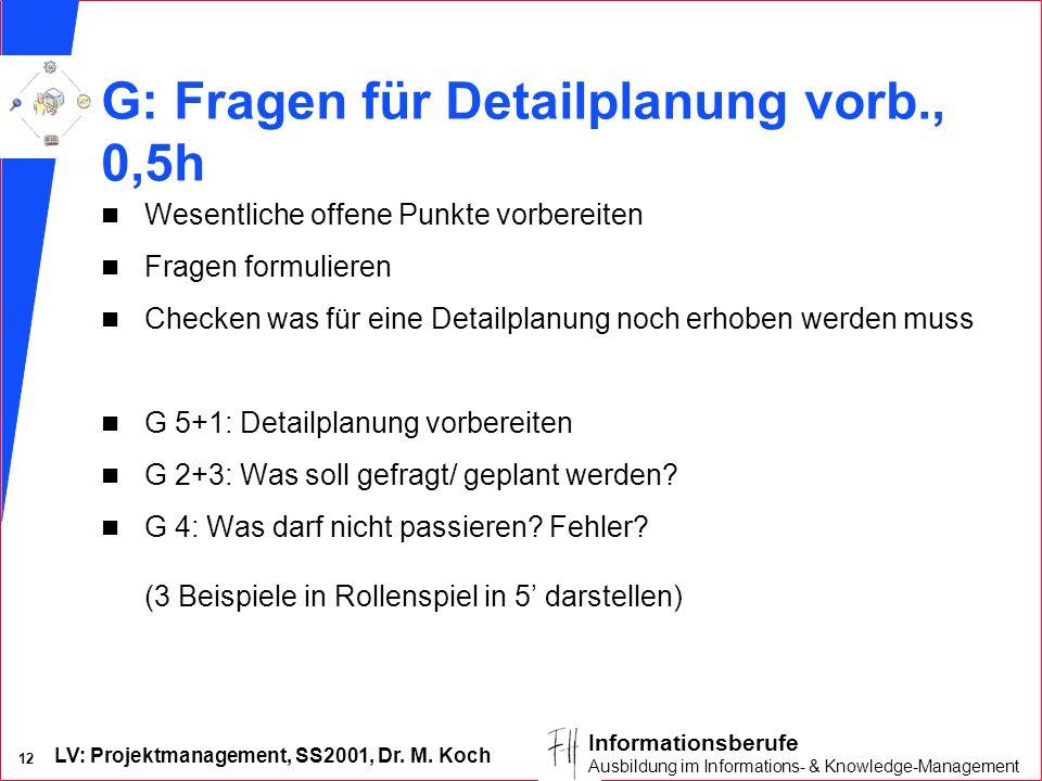 G: Fragen für Detailplanung vorb., 0,5h