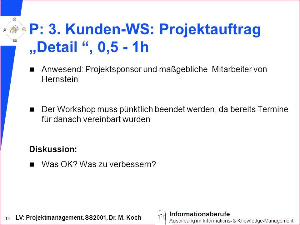 """P: 3. Kunden-WS: Projektauftrag """"Detail , 0,5 - 1h"""