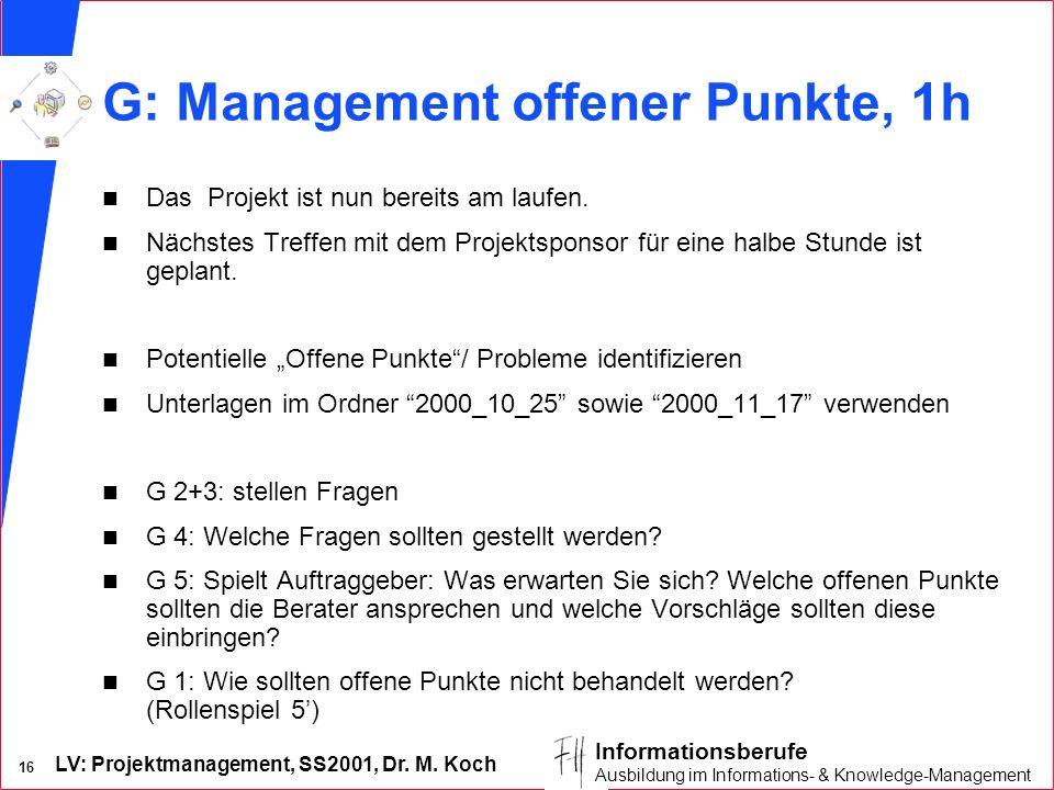 G: Management offener Punkte, 1h