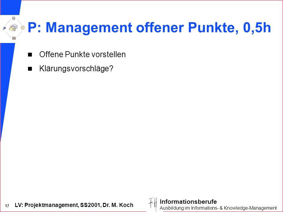 P: Management offener Punkte, 0,5h