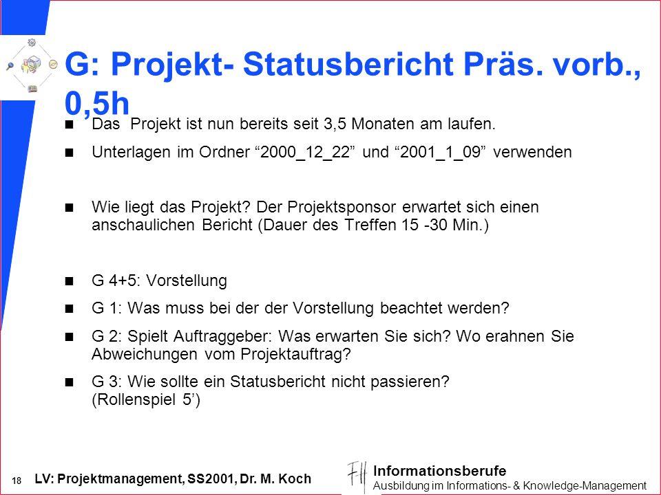 G: Projekt- Statusbericht Präs. vorb., 0,5h