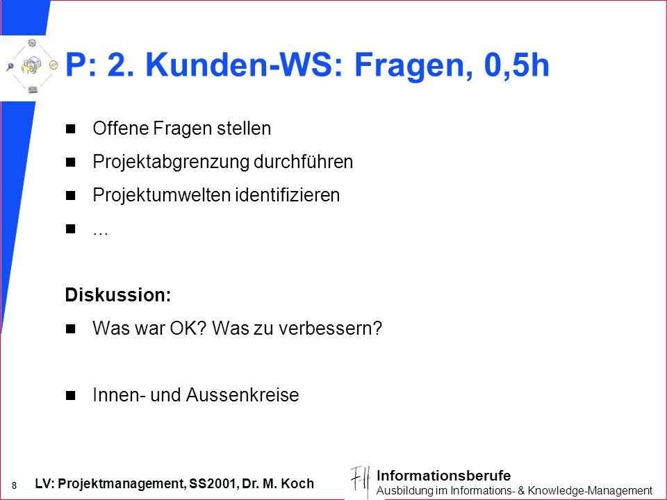 P: 2. Kunden-WS: Fragen, 0,5h Offene Fragen stellen