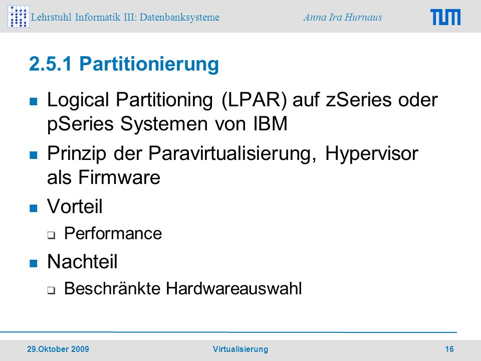 Logical Partitioning (LPAR) auf zSeries oder pSeries Systemen von IBM