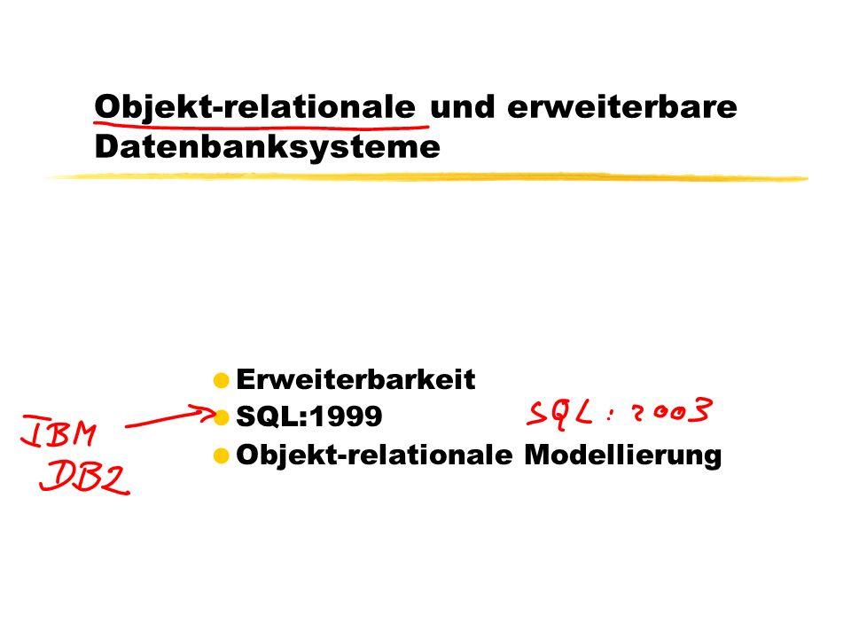 Objekt-relationale und erweiterbare Datenbanksysteme