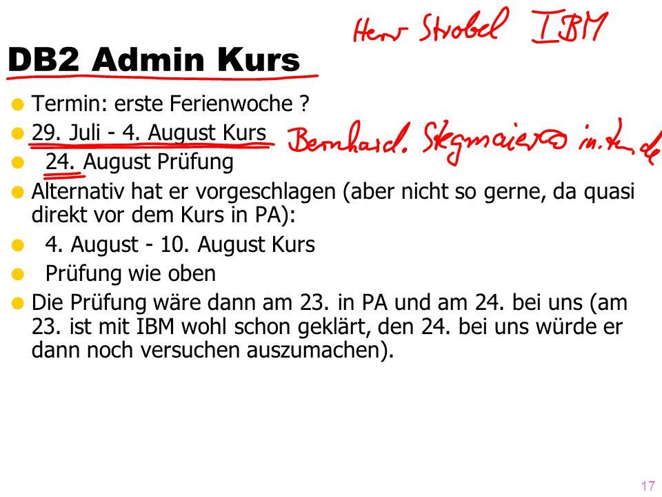 DB2 Admin Kurs Termin: erste Ferienwoche 29. Juli - 4. August Kurs
