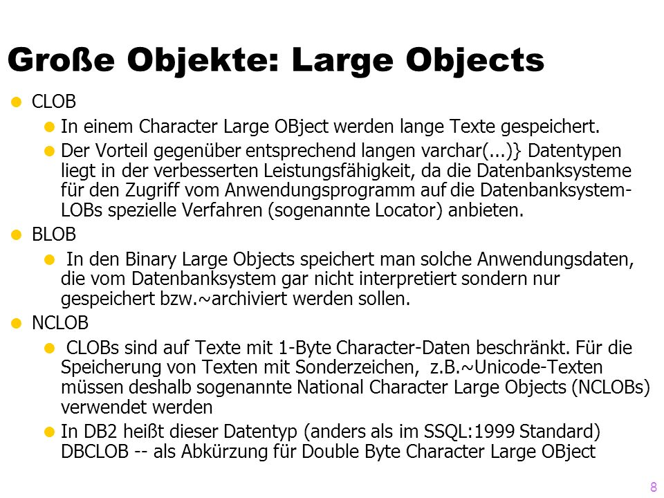 Große Objekte: Large Objects