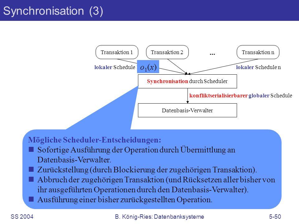 Synchronisation (3) o1(x) Mögliche Scheduler-Entscheidungen: