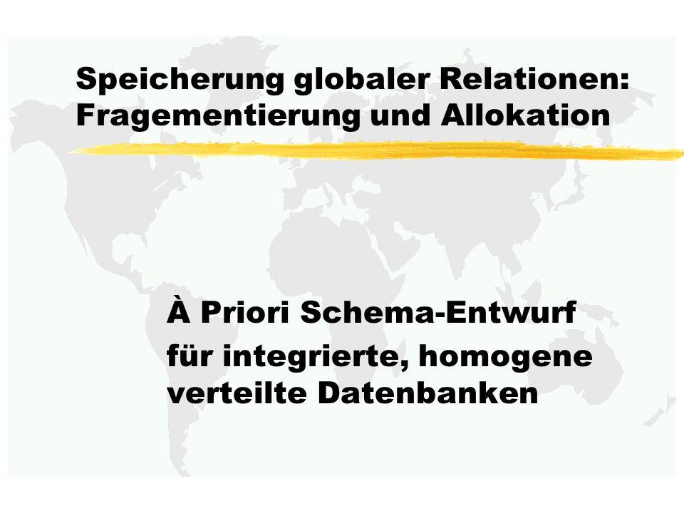 Speicherung globaler Relationen: Fragementierung und Allokation