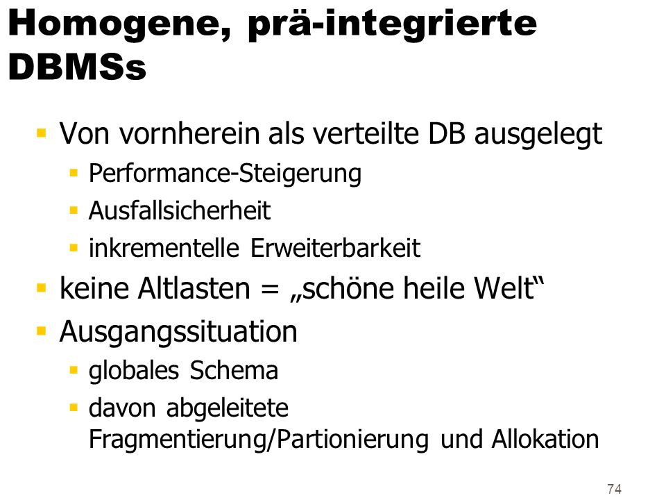 Homogene, prä-integrierte DBMSs