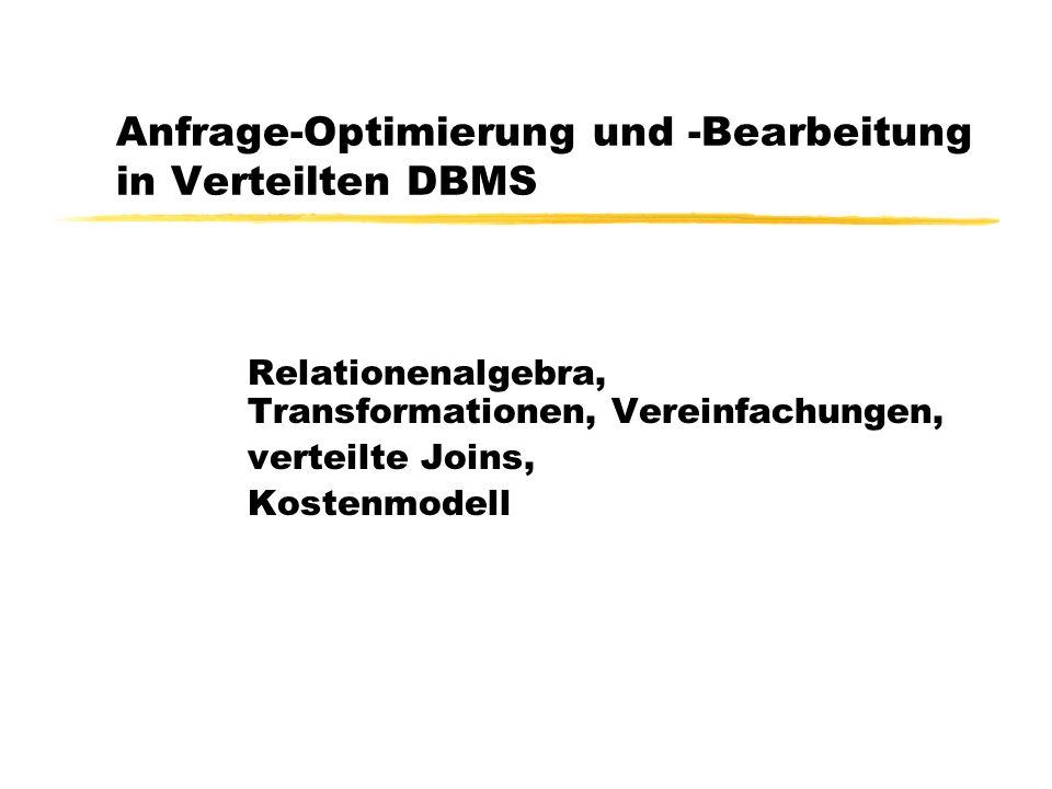 Anfrage-Optimierung und -Bearbeitung in Verteilten DBMS