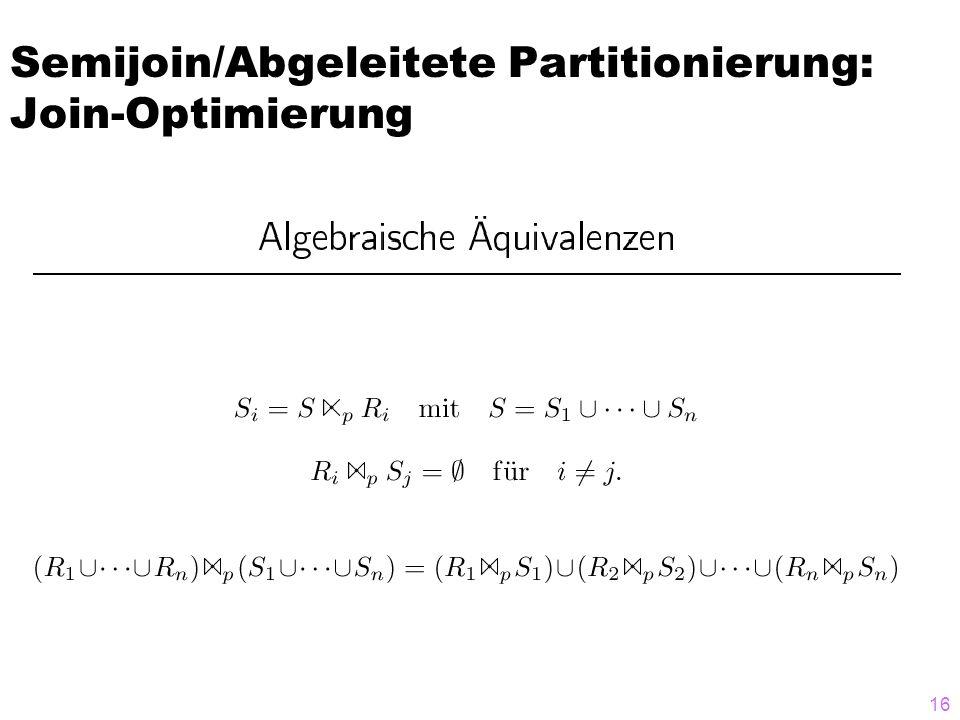 Semijoin/Abgeleitete Partitionierung: Join-Optimierung